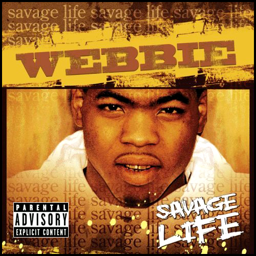 "Download the album ""Savage Life"" by Webbie."