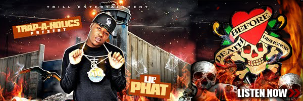 "Listen to Lil' Phat's album ""Death Before Dishonor"""
